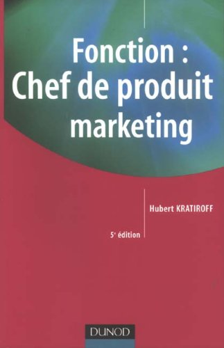 Fonction : Chef de produit marketing par Hubert Kratiroff