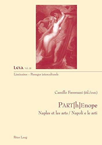 Part[h]enope: Naples Et Les Arts / Napoli E Le Arti