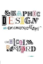 Graphic Design as Communication by Malcolm Barnard (2005-04-13)