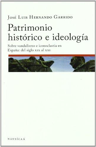 Patrimonio Historico E Ideologia (Patrimonios)