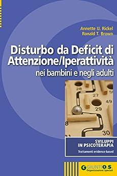 Disturbo da Deficit di Attenzione-Iperattività nei bambini e negli adulti (SVILUPPI IN PSICOTERAPIA.Trattamenti evidence-based) di [Rickel Annette U., Brown Ronald T.]
