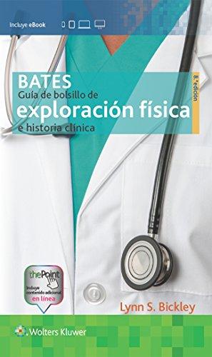 Bates. Guía de bolsillo de exploración física e historia clínica por Lynn S. Bickley