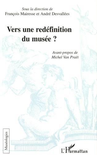 Vers une redefinition du musée par François Mairesse