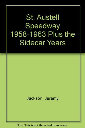 St. Austell Speedway 1958-1963 Plus the Sidecar Years por Jeremy Jackson