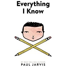 Everything I Know 1st Paperback Edit edition by Jarvis, Paul (2013) Paperback