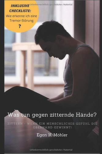 Was tun gegen zitternde Hände?: Zittern - wenn ein Gefühl die Oberhand gewinnt