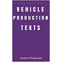 Vehicle Production Texts: Lectures Transcript