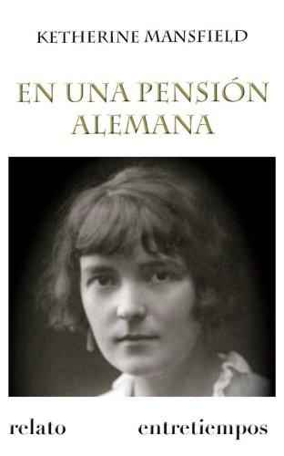 En una pensión alemana (Traducida) (Entretiempos / Literatura nº 8) por Katherine Mansfield