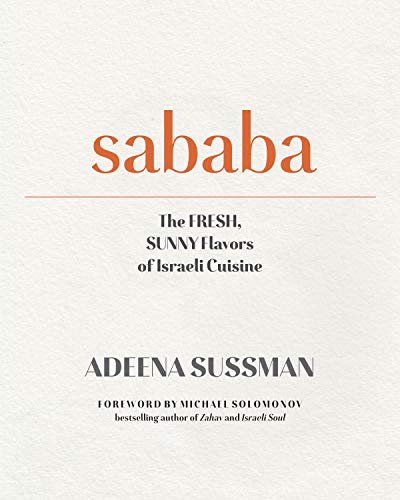 Sababa: The Fresh, Sunny Flavors of Israeli Cuisine (English Edition)