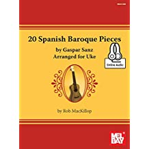 20 Spanish Baroque Pieces by Gaspar Sanz Arranged for Uke (English Edition)