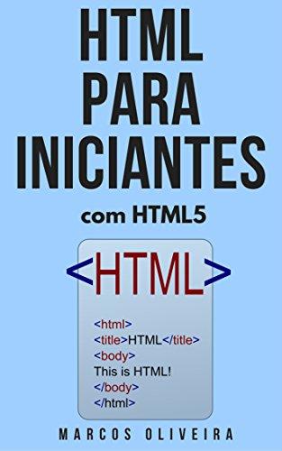 HTML para iniciantes: Com HTML5 (Portuguese Edition) por Marcos Oliveira