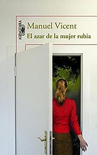 El azar de la mujer rubia par  Manuel Vicent