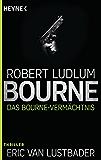 Das Bourne Vermächtnis: Roman (JASON BOURNE 4)