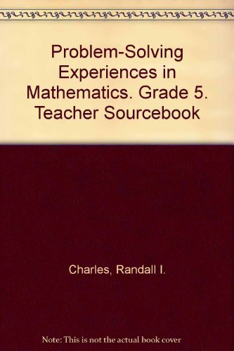 Problem Solving Experiences in Mathematics: Grade 5 by Randall I. Charles (1984-04-01)