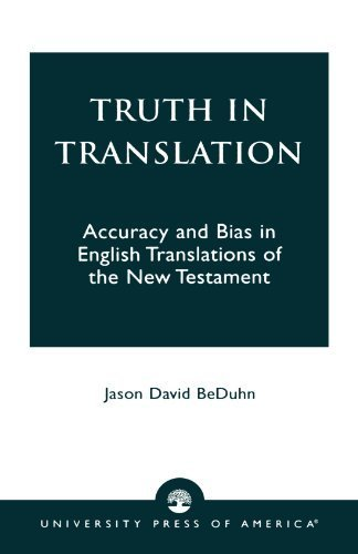Truth in Translation: Accuracy and Bias in English Translations of the New Testament by Jason David BeDuhn (2003-04-29)