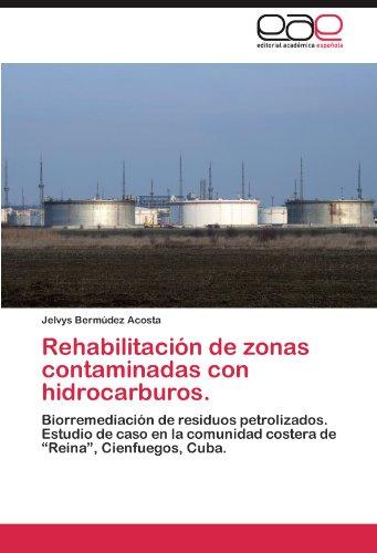 Rehabilitacion de Zonas Contaminadas Con Hidrocarburos. por Jelvys Berm Dez Acosta