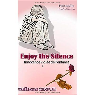 Enjoy the Silence: Innoncence V(i)olée de l'Enfance