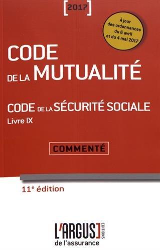 Code de la mutualité - Code de la sécurité sociale Livre 9 : Commenté par