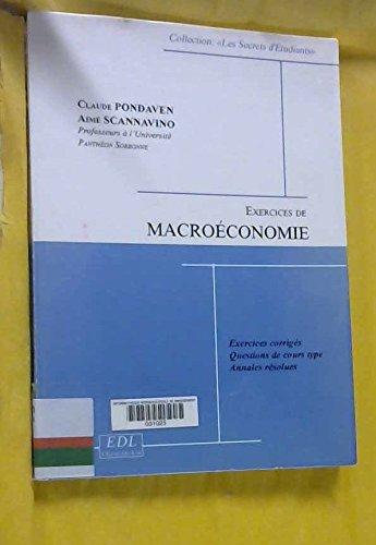Exercices de macroéconomie : questions de cours et exercices corrigés, annales résolues 2006-2007 par Claude Pondaven