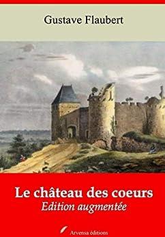Le Château Des Coeurs | Edition Intégrale Et Augmentée: Nouvelle Édition 2019 Sans Drm por Gustave Flaubert epub