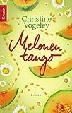'Melonentango' von Christine Vogeley