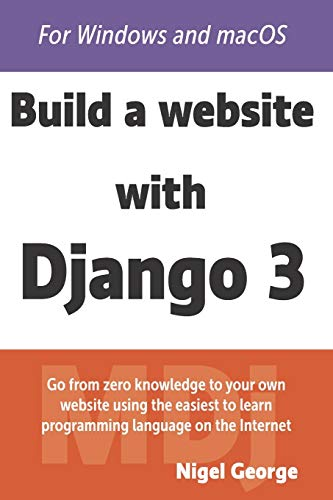 Build a Website With Django 3: A complete introduction to Django 3