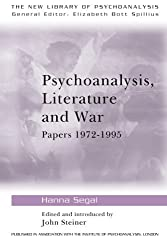 Psychoanalysis, Literature and War: Papers 1972-1995 (The New Library of Psychoanalysis): Papers 1972-95