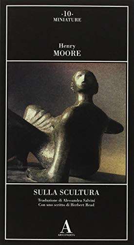 Sulla scultura (Miniature) por Henry Moore