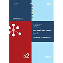 Barrierefreies Bauen Band 2: Kommentar zu DIN 18040-2 (Beuth Kommentar)