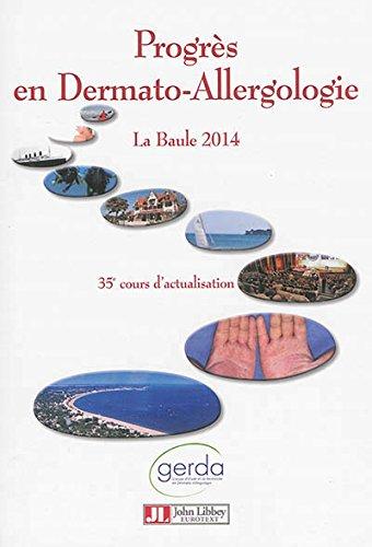 Progrès en dermato-allergologie - 2014 La Baule