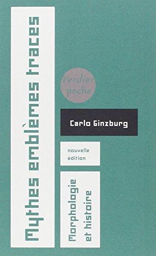 Mythes, emblèmes, traces : Morphologie et histoire par Carlo Ginzburg