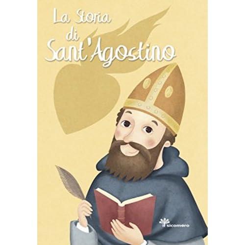 La Storia Di Sant'agostino. Ediz. Illustrata