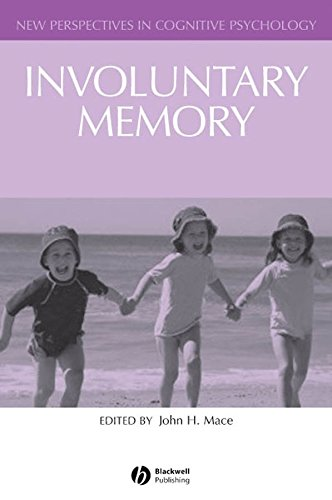 Involuntary Memory: New Perspectives in Memory Research (New Perspectives in Cognitive Psychology)