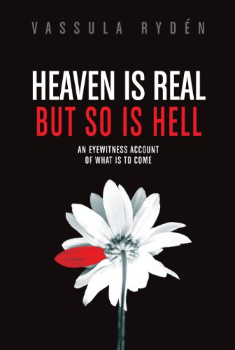 Heaven is Real But So is Hell: An Eyewitness Account of What is to Come (English Edition)