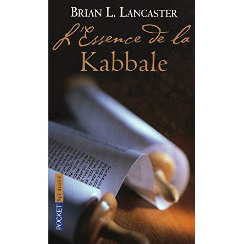 L'essence de la Kabbale by Brian L. Lancaster(2009-04-02)