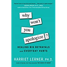 Why Won't You Apologize?: Healing Big Betrayals and Everyday Hurts (English Edition)