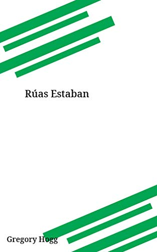 Rúas Estaban (Galician Edition) por Gregory Hogg
