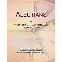 Aleutians: Webster's Timeline History, 30000 BC - 2007
