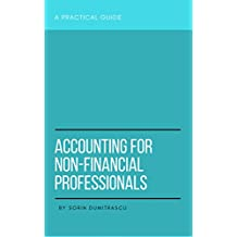 Accounting for Non-Financial Professionals: A Practical Guide (English Edition)