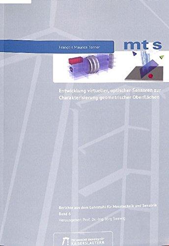 Entwicklung virtueller, optischer Sensoren zur Charakterisierung geometrischer Oberflächen (Berichte aus dem Lehrstuhl für Messtechnik und Sensorik)