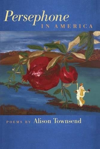 Persephone in America (Crab Orchard Series in Poetry) por Alison Townsend