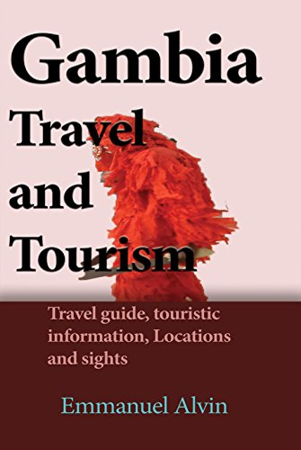 Gambia Travel and Tourism: Travel guide, touristic information, Locations and sights Descargar Epub Ahora