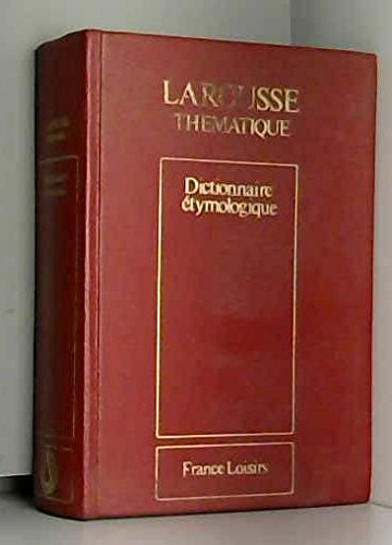Nouveau dictionnaire étymologique (Larousse thématique)