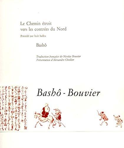 Le Chemin étroit vers les contrées du Nord : Précédé par huit haïku par Bashô
