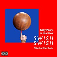 Swish Swish (Valentino Khan Remix) [Explicit]