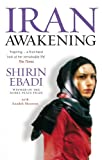 Iran Awakening: A Memoir of Revolution and Hope by SHIRIN EBADI (2007-08-02)
