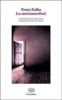 La metamorfosi (Einaudi) (Einaudi tascabili. Classici Vol. 1514) di [Kafka, Franz]