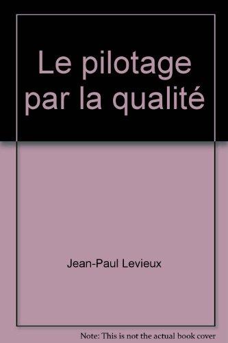 Le pilotage par la qualité par Jean-Paul Levieux