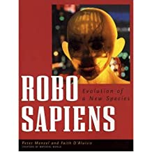 [(Robo Sapiens: Evolution of a New Species )] [Author: Peter Menzel] [Oct-2001]
