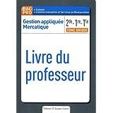 Gestion appliquée Mercatique 2e, 1re, Tle Bac Pro : Livre du professeur